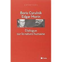 Dialogue sur la nature humaine by Boris Cyrulnik (January 19,2010)