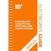 The Electrician's Guide to Fire Detection and Alarm Systems: 2nd Edition (Electrical Regulations)