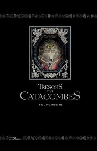 Trésors des catacombes par Paul Koudounaris