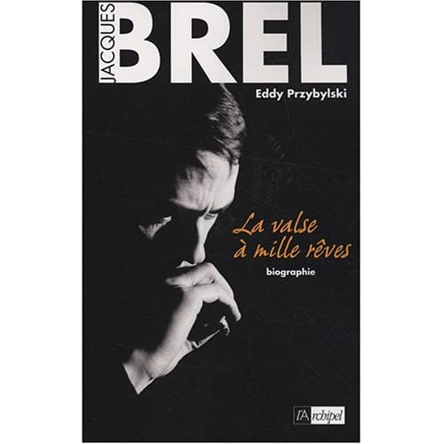 Jacques Brel : La valse à mille rêves