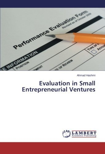 Evaluation in Small Entrepreneurial Ventures by Ahmad Hashmi (2014-03-14)