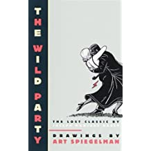The Wild Party: The Lost Classic by Joseph Moncure March (Pantheon Graphic Novels)