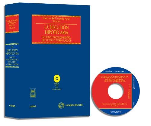 La Ejecución Hipotecaria: Análisis, procedimiento, ejecución y formularios (Incluye CD) (Estudios y Comentarios de Legislación) por Francisco José Sospedra Navas
