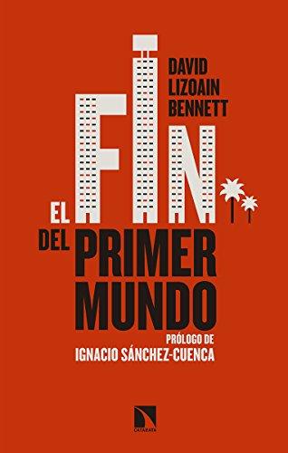 El fin del Primer Mundo (Mayor) por David Lizoain Bennett