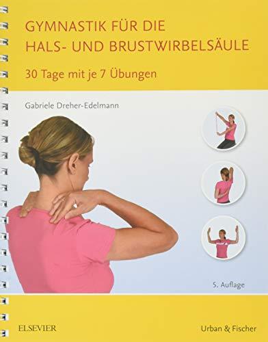 Gymnastik für die Hals- und Brustwirbelsäule: 30 Tage mit je 7 Übungen - Liege Deckt