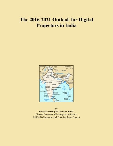 The 2016-2021 Outlook for Digital Projectors in India