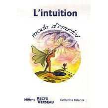 L'intuition : Mode d'emploi