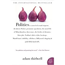 Politics [ POLITICS ] By Thirlwell, Adam ( Author )Aug-31-2004 Paperback