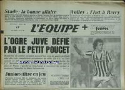 EQUIPE (L') [No 11764] du 07/03/1984 - STADE - LA BONNE AFFAIRE - VOLLEY - L'EST A BERCY - LA JUVE DEFIE PAR LE PETIT POUCET - PLATINI.
