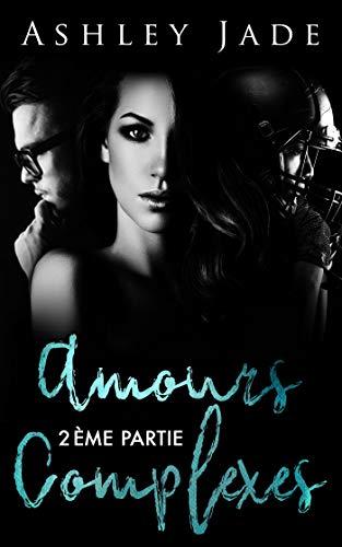 Amours complexes - Deuxième partie (French Edition)