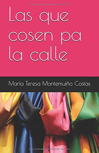 Descargar Libro Las que cosen pa la calle de María Teresa Montemuiño Costas