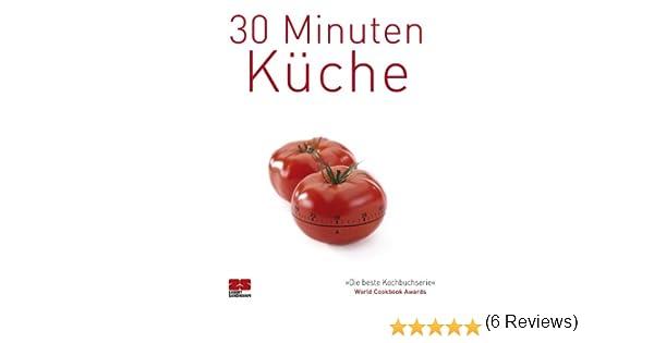 30 minuten küche (trendkochbücher 5) ebook: zs-team: amazon.de ... - 30 Minuten Küche