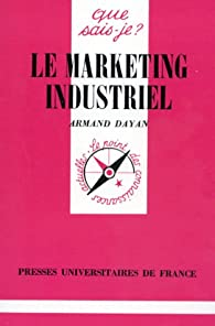Le marketing industriel par Armand Dayan
