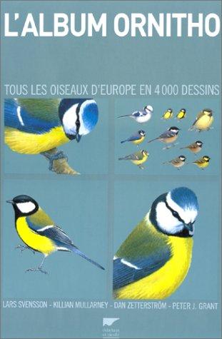 L'album ornitho. Tous les oiseaux d'Europe en 4000 dessins