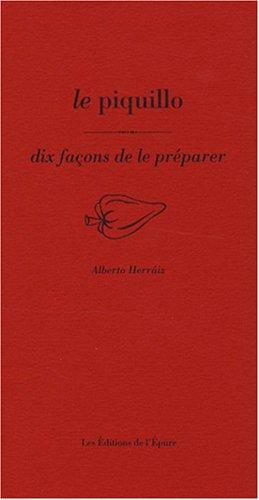 Le piquillo : Dix façons de le préparer par Alberto Herraiz