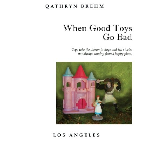 When Good Toys Go Bad: Toys take the dioramic stage and tell stories, not always coming from a happy place.