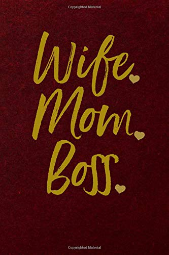 Wife Mom Boss: Lined Journal Writing Notebook, Gift for Mothers, Blank Book, 6