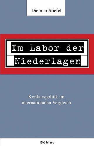 Im Labor der Niederlagen: Konkurspolitik im internationalen Vergleich