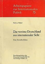 Das vereinte Deutschland aus internationaler Sicht. Eine Zwischenbilanz