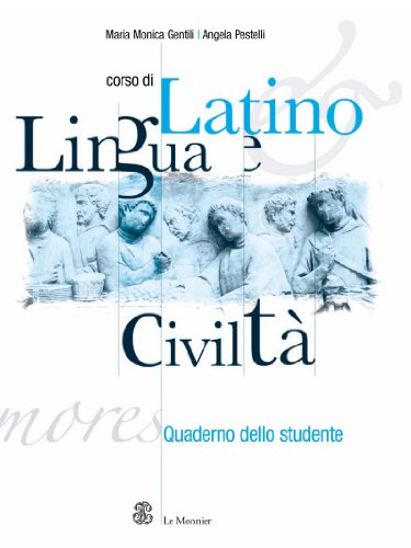 Corso di latino. Lingua e civiltà. Quaderno dello studente. Per le Scuole superiori