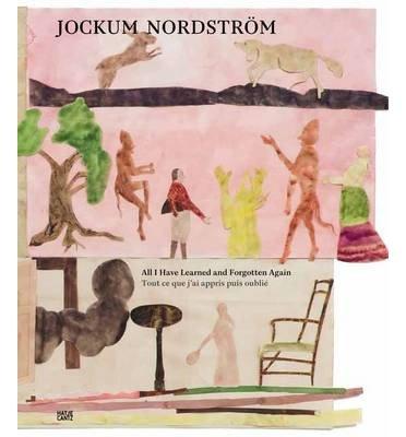 Jockum Nordstrom: All That I Learned and Then Forgot (Hardback)(English / French) - Common