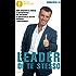 Leader di te stesso: Come sfruttare al meglio il tuo potenziale per migliorare la qualità della tua vita personale e professionale (Oscar bestsellers)