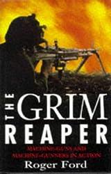 The Grim Reaper: The Machine Gun And Machine Gunners