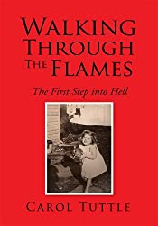 Walking Through The Flames : The First Step into Hell (English Edition)