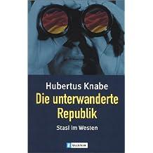 Die unterwanderte Republik: Stasi im Westen