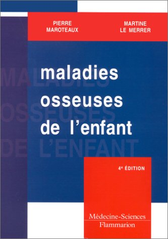 Maladies osseuses de l'enfant par Pierre Maroteaux, Martine Le Merrer