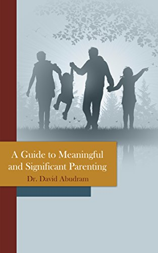A Guide to Meaningful and Significant Parenting: Family & Relationship Educational Book