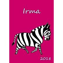 2018: personalisierter Kalender 2018 - Irma - DIN A5 - eine Woche pro Doppelseite