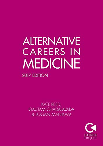 Alternative Careers in Medicine eBook: Kate Reed, Gautam