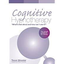 Cognitive Hypnotherapy: What's that about and how can I use it? – Two simple questions for change