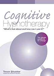 Cognitive Hypnotherapy: What's that about and how can I use it? - Two simple questions for change (English Edition)