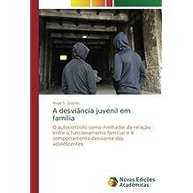 A desviância juvenil em família: O autocontrolo como mediador da relação entre o funcionamento familiar e o comportamento desviante dos adolescentes