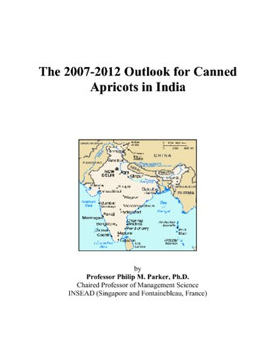 The 2007-2012 Outlook for Canned Apricots in India