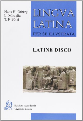 Lingua latina per se illustrata. Latine disco. Ediz. compatta. Per le Scuole superiori