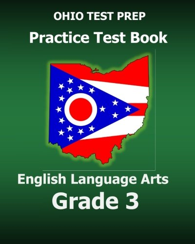 OHIO TEST PREP Practice Test Book English Language Arts Grade 3: Preparation for Ohio's State ELA - Test Prep Ohio