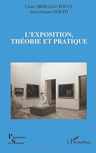 L' exposition,théorie et pratique par Claire Merleau-Ponty