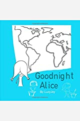 Goodnight Alice: A heartwarming story of friendship and how the miles doesn't have to be the end. Paperback