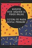 Hacerse rico jugando al Poker online.: Sistema de magia mental probado.