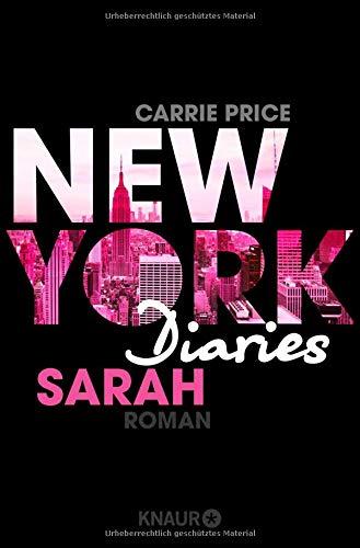 New York Diaries - Sarah: Roman (Die-New-York-Diaries-Reihe, Band 2) - New York Werfen