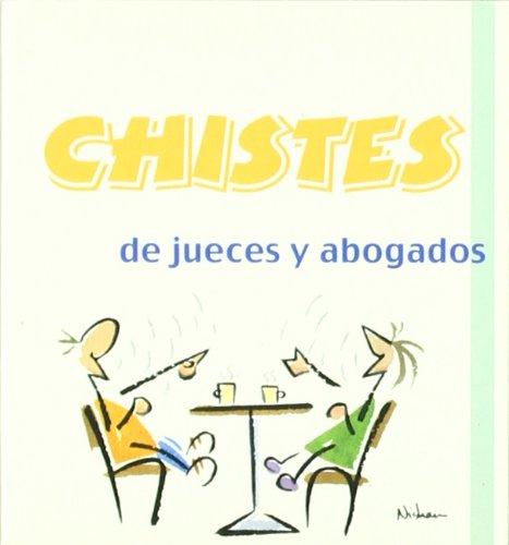 Chistes De Jueces Y Abogados -2 (Los libros del buen humor)