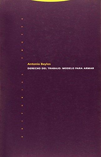 Derecho Del Trabajo. Modelo Para Armar (Coleccion Estructuras y Procesos) por Antonio Baylos
