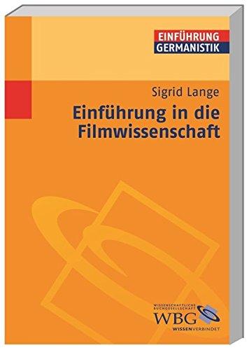 Einführung in die Filmwissenschaft. Geschichte, Theorie, Analyse