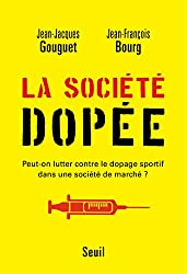La société dopée : Peut-on lutter contre le dopage sportif dans une societe de marché ?