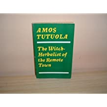 Witch Herbalist of the Remote Town by Amos Tutuola (31-Oct-1981) Paperback