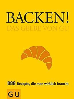 Backen! Das Gelbe von GU (GU Grundkochbücher) von [Kempe, Christina, Dickhaut, Sebastian]