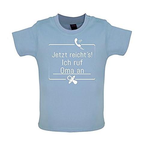 JETZT REICHT´S! ICH RUF OMA AN - Baby T-Shirt -